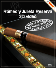 Romeo y Julieta Reserva 3D Video